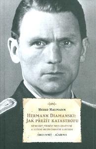Herman Diamanski - Německý příběh mezi Osvětimí a státní bezp.službou