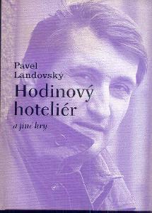 PAVEL LANDOVSKÝ - HODINOVÝ HOTELIER A JINÉ HRY
