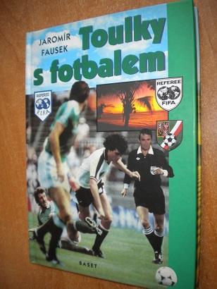 Fausek Jaromír - Toulky s fotbalem - Knihy
