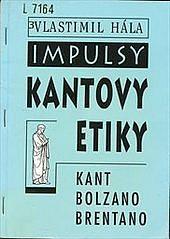 Vlastimil Hála: Impulsy Kantovy etiky / Kant Bolzano Bretano