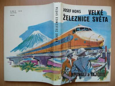 Velké železnice světa - Džunglí a tajgou - Josef Hons 1978