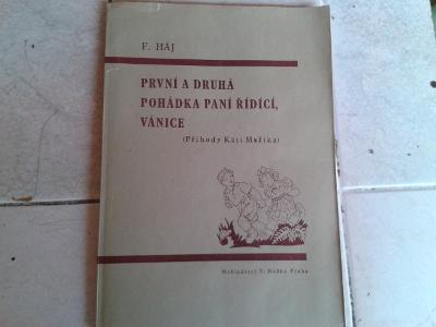 F.HÁJ: PRVNÍ A DRUHÁ POHÁDKA PANÍ ŘÍDÍCÍ,VÁNICE 1.VYDÁNÍ 1944