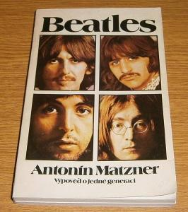 Antonín Matzner - Beatles - Výpověď o jedné generaci