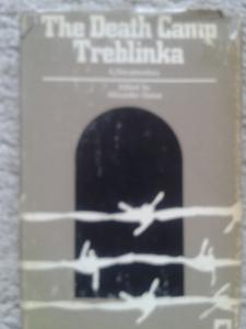 The Death Camp Treblinka. New York 1979