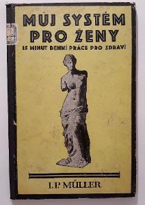 -- MŮJ SYSTÉM PRO ŽENY 1927 --