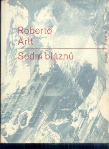 ROBERTO ARLT - SEDM BLÁZNŮ