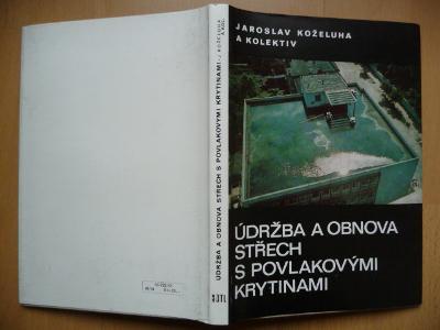 Údržba a obnova střech s povlakovými krytinami - J. Koželuha SNTL 1983