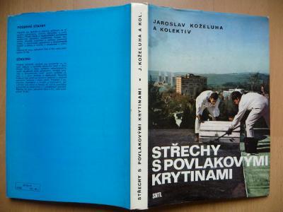 Střechy s povlakovými krytinami - Jaroslav Koželuha - SNTL 1979