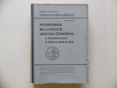 JOSEF DOBROVSKÝ PODROBNÁ MLUVNICE JAZYKA ČESKÉHO Z ROKU 1809 A 1819