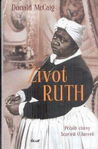 ŽIVOT RUTH - PŘÍBĚH CHŮVY SCARLETT O´HAROVÉ