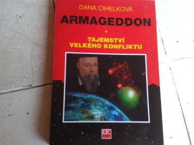 DANA CIHELKOVÁ: ARMAGEDDON,TAJEMSTVÍ VELKÉHO KONFLIKTU - JAKO NOVÁ