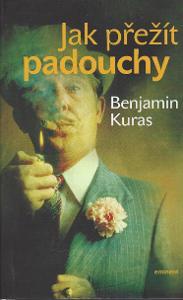 Benjamin Kuras - Jak přežít padouchy