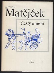 Antonín Matějček: Cesty umění