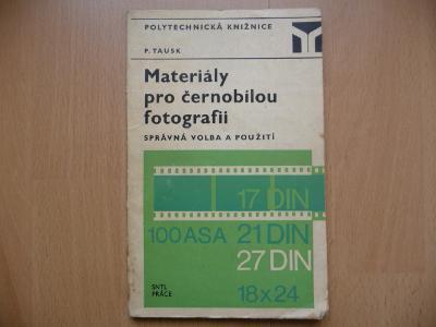 Materiály pro černobílou fotografii - Ing. Petr Tausk - SNTL 1973