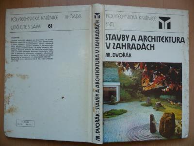 Stavby a architektura v zahradách - Dr. Miloš Dvořák - SNTL 1988