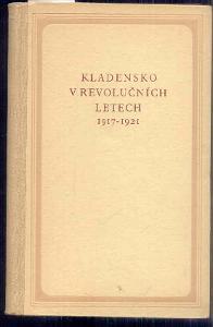 A.PĚNIČKA - KLADENSKO V REVOLUČNÍCH LETECH 1917-1921