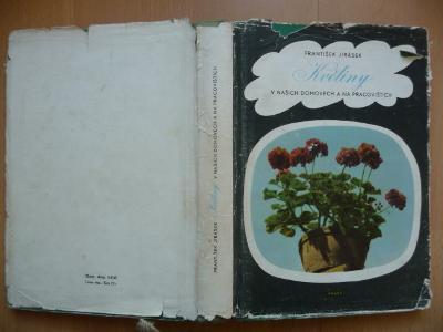 Květiny v našich domovech a na pracovištích - Fr. Jirásek - PRÁCE 1957
