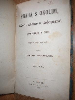 Hübner Karel - Praha s okolím - 1867
