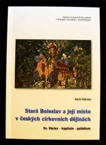 Stará Boleslav a její místo v českých církevních dějinách