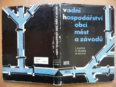Vodní hospodářství obcí, měst a závodů - Josef Kotyk - SNTL 1963