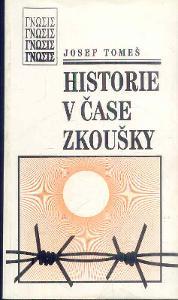 JOSEF TOMEŠ - HISTORIE V ČASE ZKOUŠKY