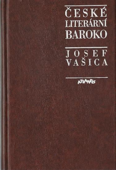 2x Josef Vašica: Eseje a studie ze st. čes. literatury - České baroko - Knihy