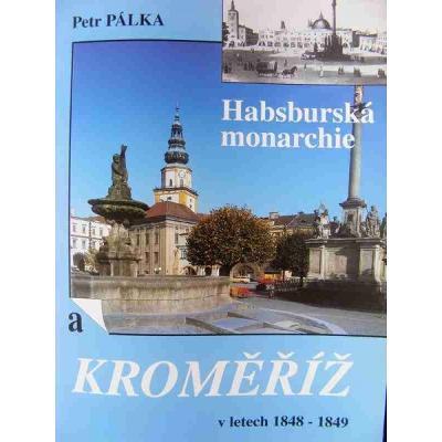 Habsburská monarchie a Kroměříž v letech 1848-1849