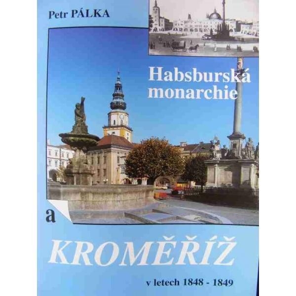Habsburská monarchie a Kroměříž v letech 1848-1849 - Knihy