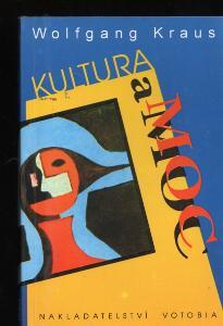 Wolfgang Kraus: Kultura a moc