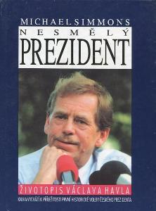 Nesmělý prezident - Václav Havel - Michael Simmons - 1993