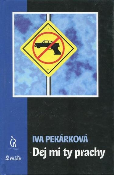 Dej mi ty prachy - Iva Pekárková - 2001