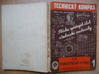 Sbírka vyřešených úloh z technické mechaniky - Jan Wanner 1949 PODPIS