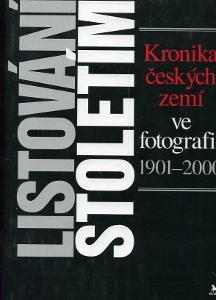 Listování stoletím, Kronika českých zemí ve fotografii 1901-2000