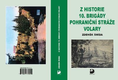 Z historie 10. brigády Pohraniční stráže Volary (Šumava)