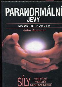 Paranormální jevy, Moderní pohled - John Spencer - 1993