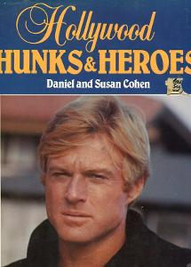 Hollywood Hunks and Heroes - Daniel Cohen - 1985 - Connery Eastwood