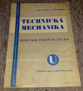 TECHNICKÁ MECHANIKA STATIKA TUHÝCH TĚLES Ječmínek 1946 FYZIKA VÝPOČTY
