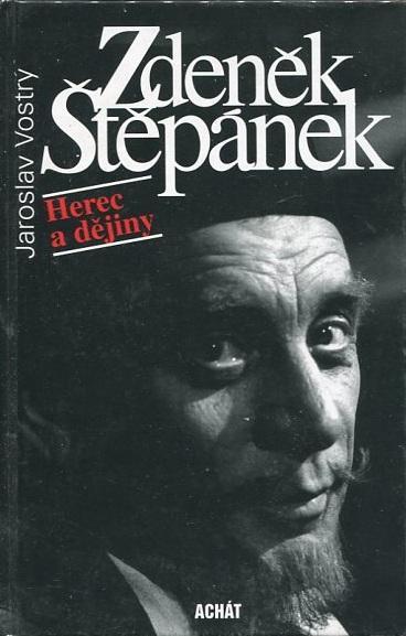 Zdeněk Štěpánek - Herec a dějiny - Jaroslav Vostrý - 1997
