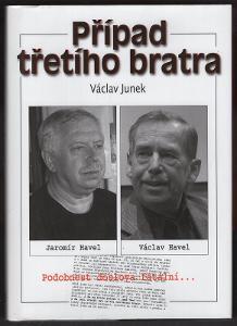 Václav Junek: Případ třetího bratra (Václav Havel)