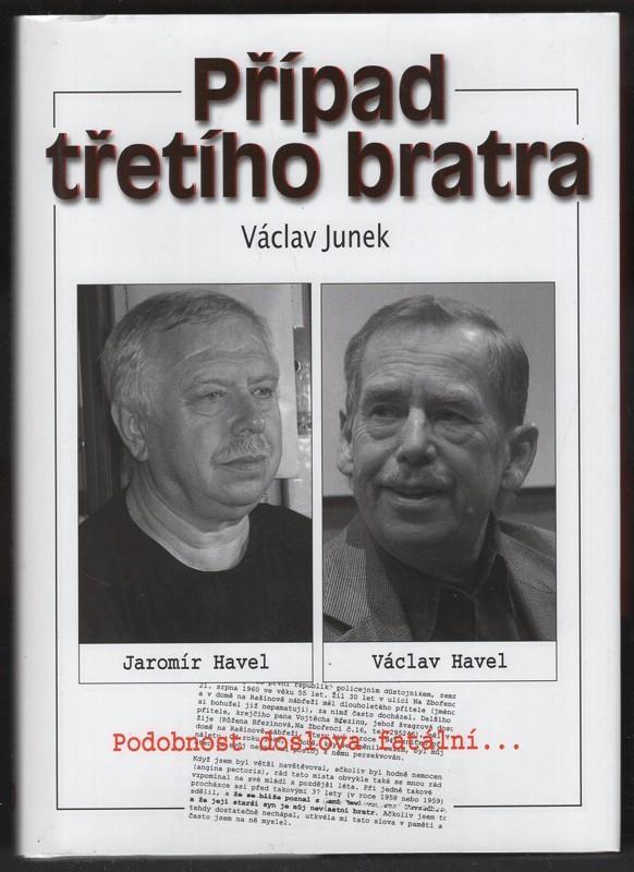 Václav Junek: Případ třetího bratra (Václav Havel) - Knihy