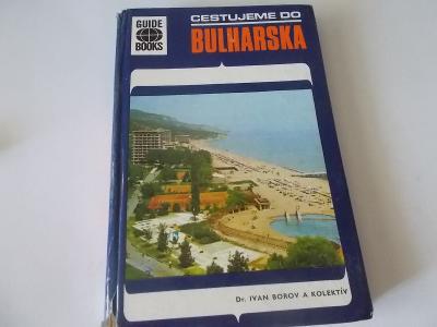 Ivan Bokov: Cestujeme do Bulharska - retro průvodce 1973 (Bulharsko)