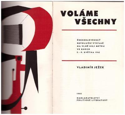 Ježek: Voláme všechny, Čs.revoluční vysílač na vlně.. 5-9.května 1945