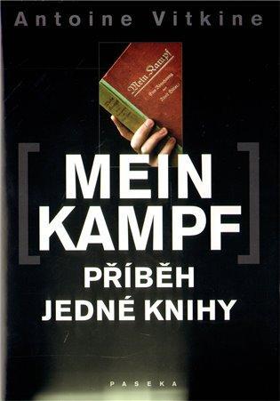 Antoine Vitkine: Mein Kampf - Příběh jedné knihy