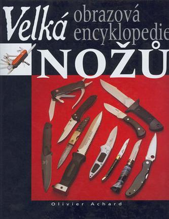 Velká obrazová encyklopedie nožů / Olivier Ashard (A4+) nová!!