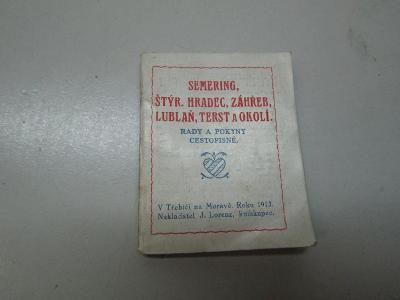 RADY A POKYNY CESTOPISNÉ / SEMERING / ŠTÝR.HRADEC /ZÁHŘEB 1913