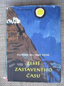 Sís Vladimír & Vaniš Josef - Země zastaveného času (1. vydání) Rarita