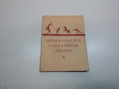 STARA KNIHA SBÍRKA VESELÝCH CVIKŮ A HŘÍČEK PRO DĚTI 1948