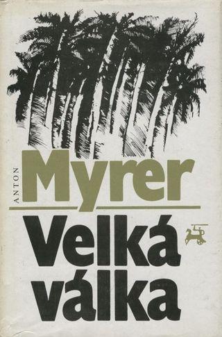 Anton Myrer - Velká válka