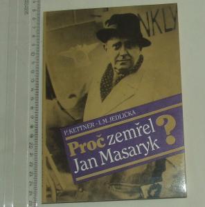 Proč zemřel Jan Masaryk - P. Kettner I. M. Jedlička