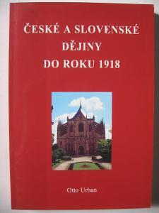 České a slovenské dějiny do roku 1918 - Otto Urban -